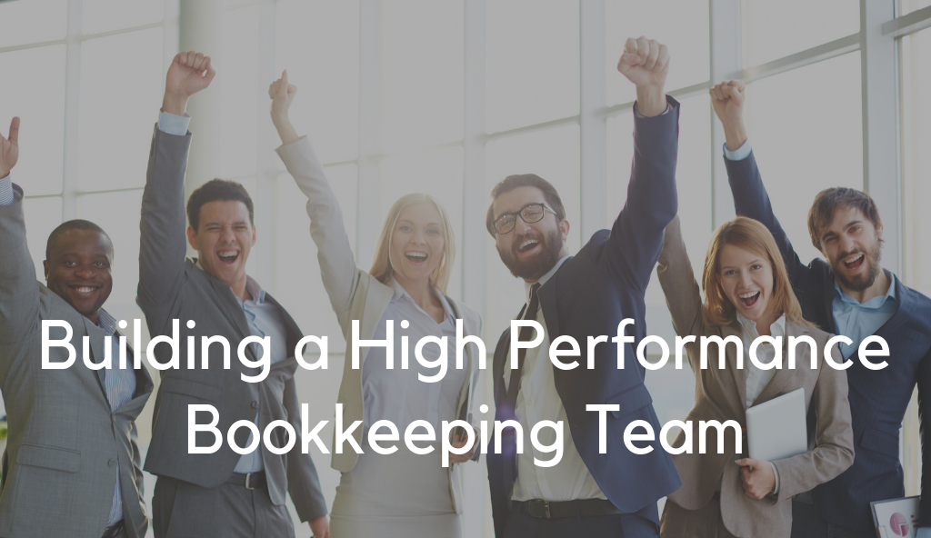 Building a High Performance Bookkeeping Team