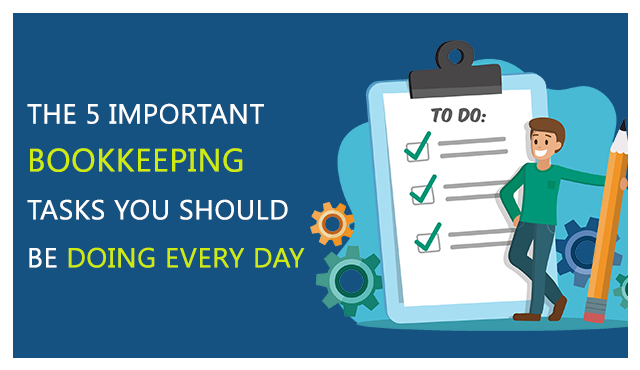 The 5 important bookkeeping tasks you should be doing every day