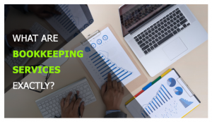 What Are Bookkeeping Services, Exactly